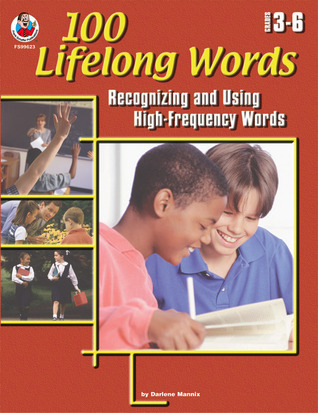 100 Lifelong Words, Grades 3 - 6: Recognizing and Using High-Frequency Words  by  Frank Schaffer Publications