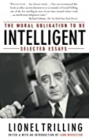 The Moral Obligation to Be Intelligent: Selected Essays
