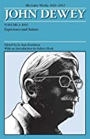 The Later Works of John Dewey, Volume 1, 1925 - 1953: 1925, Experience and Nature