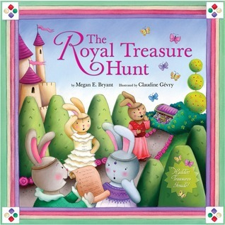 The Royal Treasure Hunt  by  Megan E. Bryant