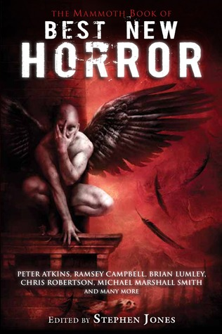 Best New Horror 21 (The Mammoth Book of Best New Horror, #21)  by  Stephen Jones