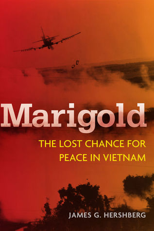 Marigold: The Lost Chance for Peace in Vietnam  by  James G. Hershberg