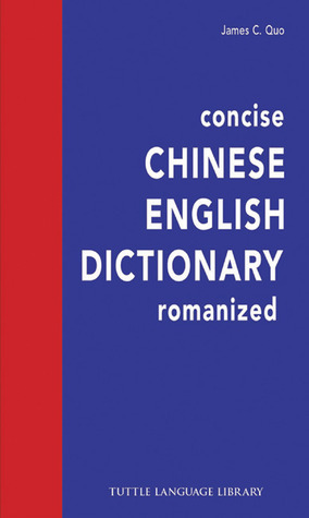 Concise Chinese English Dictionary Romanized James C. Quo