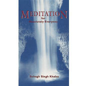 Meditation for Absolutely Everyone Subagh Singh
