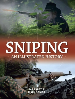 Sniping: An  Illustrated History Pat Farey