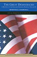 The Great Democracies: A History of the English-Speaking Peoples, Volume IV (Barnes & Noble Library of Essential Reading)