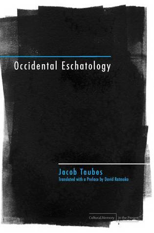 Occidental Eschatology  by  Jacob Taubes