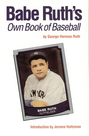 Babe Ruths Own Book of Baseball  by  George Herman Ruth