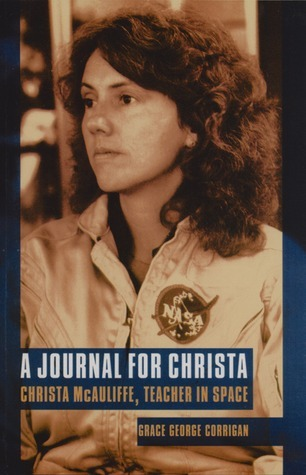 A Journal for Christa: Christa McAuliffe, Teacher in Space  by  Grace George Corrigan