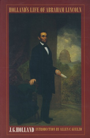 Hollands Life of Abraham Lincoln  by  J.G. Holland