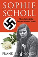 Sophie Scholl: The Real Story Behind German's Resistance Heroine