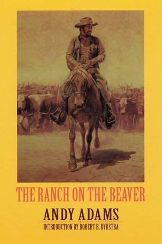 The Ranch on the Beaver Andy Adams