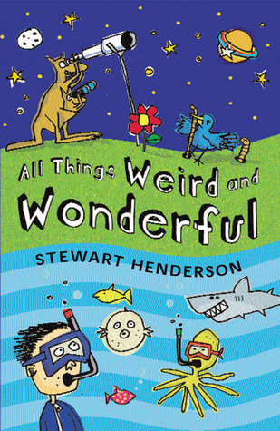 All Things Weird and Wonderful  by  Stewart Henderson
