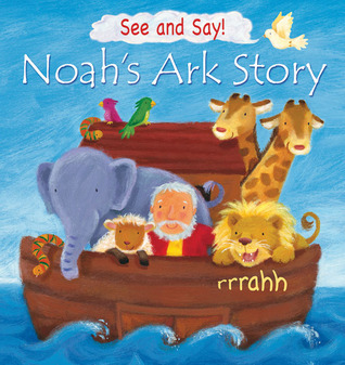 See and Say! Noahs Ark Story Victoria Tebbs