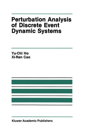 Perturbation Analysis of Discrete Event Dynamic Systems  by  Yu-Chi (Larry) Ho