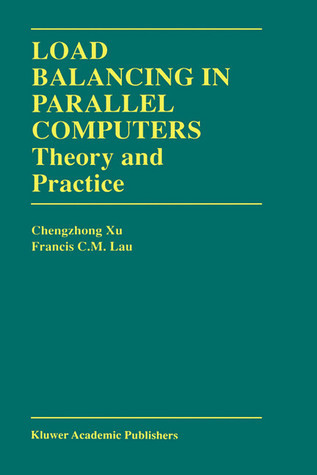 Load Balancing in Parallel Computers: Theory and Practice Cheng-Zhong Xu