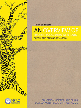 An Overview of Research, Policy and Practice in Teacher Supply and Demand 1994-2008 Linda Chisholm