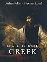 Learn to Read Greek: Textbook, Part 1
