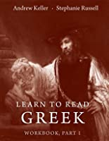 Learn to Read Greek: Workbook Part 1