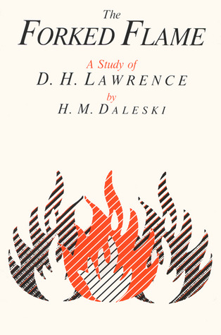 The Forked Flame: A Study of D. H. Lawrence, H.M. Daleski