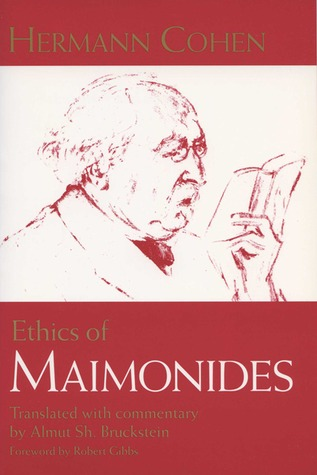 Ethics of Maimonides  by  Hermann Cohen