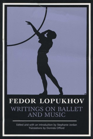Writings On Ballet And Music Fedor Lopukhov