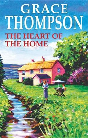 Heart of the Home  by  Grace Thompson