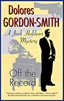 Off the Record (Jack Haldean Murder Mystery, #5)
