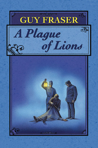 A Plague of Lions  by  Guy Fraser