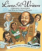 Lives of the Writers: Comedies, Tragedies (and What the Neighbors Thought)