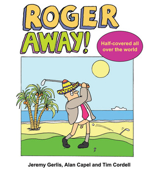 Roger Away!  by  Jeremy Gerlis