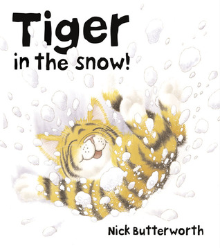Tiger in the Snow [With CD]  by  Nick Butterworth