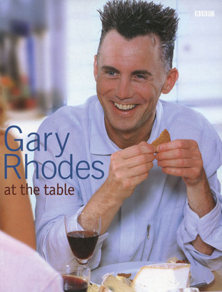 Gary Rhodes at the Table Gary Rhodes