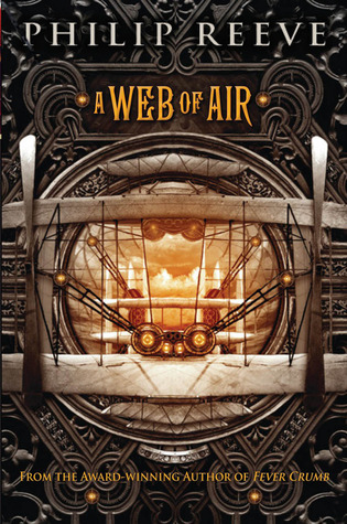 Fever Crumb: A Web of Air  by  Philip Reeve