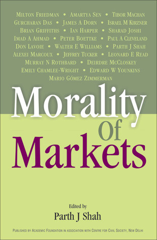 Morality of Markets  by  Parth Shah