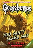 You Can't Scare Me! (Classic Goosebumps, #17) (Goosebumps, #15)