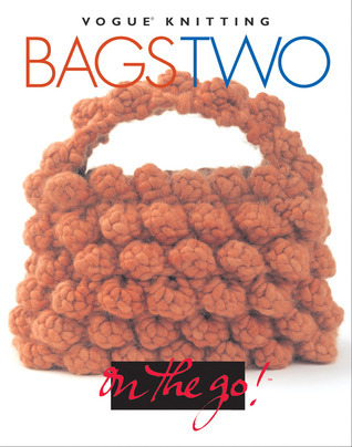 Vogue® Knitting on the Go! Bags Two  by  Trisha Malcolm