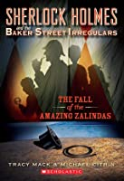 Fall Of The Amazing Zalindas (Sherlock Holmes And The BSI)