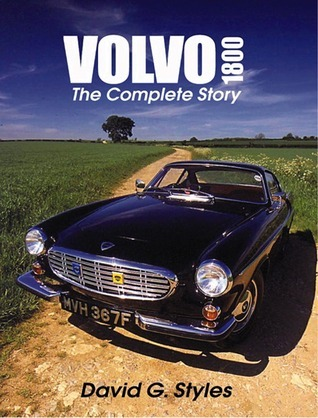 Volvo 1800: The Complete Story David G. Styles