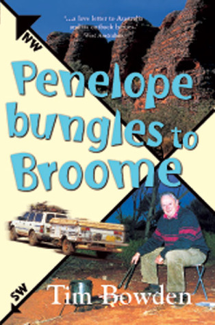 Penelope Bungles to Broome Tim Bowden