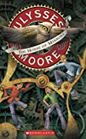 The House of Mirrors (Ulysses Moore, Book 3)