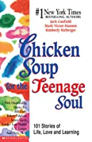 Chicken Soup for the Teenage Soul: 101 Stories of Life, Love and Learning