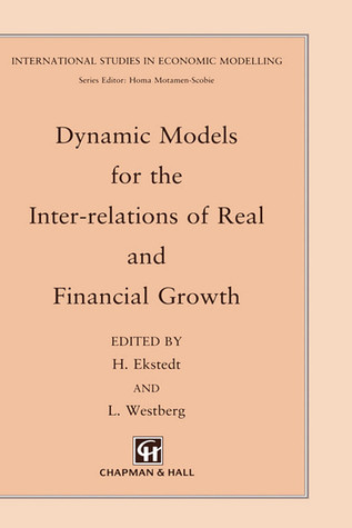 Dynamic Models for the Inter-Relations of Real and Financial Growth H. Ekstedt