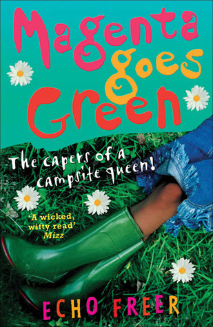 Magenta Goes Green: The Capers of a Campsite Queen! (Magenta Orange, #3)  by  Echo Freer