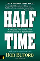 Half Time: Changing Your Game Plan from Success to Significance