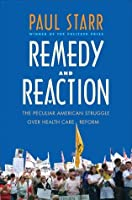 Remedy and reaction : the peculiar American struggle over health care reform