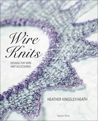 Wire Knit  by  Heather Kingsley-Heath