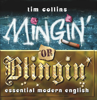 Mingin or Blingin: Essential Modern English  by  Tim    Collins