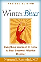 Winter Blues: Everything You Need to Know to Beat Seasonal Affective Disorder  by  Norman E. Rosenthal