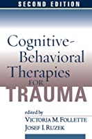 Cognitive-Behavioral Therapies for Trauma